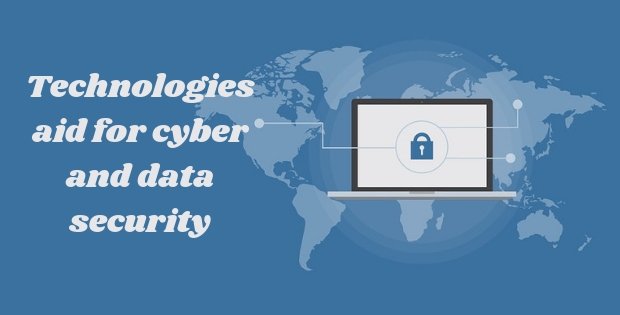 Technologies which aid for the Cyber-security and Data security