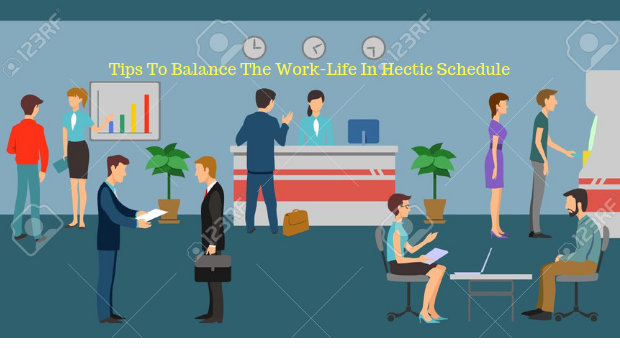 Tips To Balance The Professional Life In A Hectic Schedule