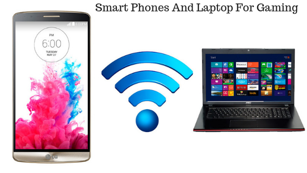 Smart Phones And Laptop For Gaming